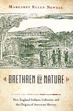 Brethren by Nature: New England Indians, Colonists, and the Origins of American Slavery