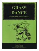 Grass Dance of the Spirit Lake Dakota By Louis Garcia with Mark Diedrich
