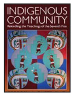 Indigenous Community: Rekindling the Teachings of the Seventh Fire By Gregory A. Cajete