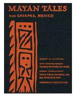 Mayan Tales from Chiapas, Mexico By Robert M. Laughlin