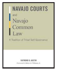 NAVAJO COURTS AND NAVAJO COMMON LAW: A TRADITION OF TRIBAL SELF-GOVERNANCE
