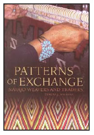PATTERNS OF EXCHANGE: NAVAJO WEAVERS AND TRADERS