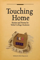 TRIBAL COLLEGE STUDENT WRITING ANTHOLOGY TOUCHING HOME