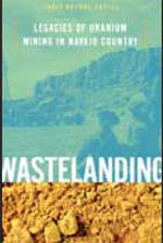 Wastelanding: Legacies of Uranium Mining in Navajo Country By Traci Brynne Voyles