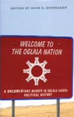 Welcome to the Oglala Nation: A Documentary Reader in Oglala Lakota Political History